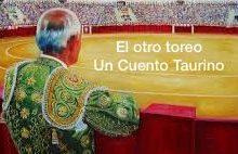 «EL OTRO TOREO» Un Cuento Taurino